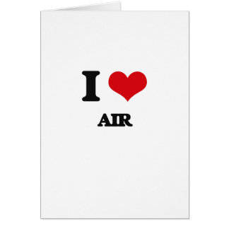 I Love Air Greeting Cards