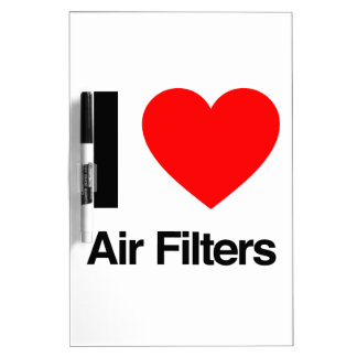 i love air filters Dry-Erase whiteboards