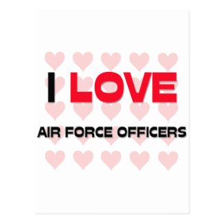 I LOVE AIR FORCE OFFICERS POST CARDS