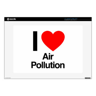 "i love air pollution 15"" laptop skins"