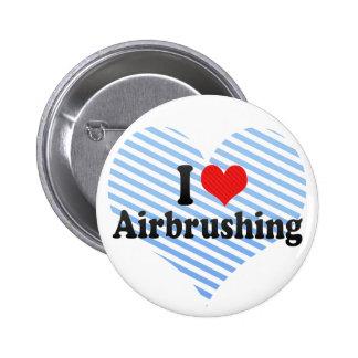 I Love Airbrushing Pinback Button