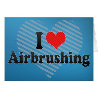 I Love Airbrushing Card