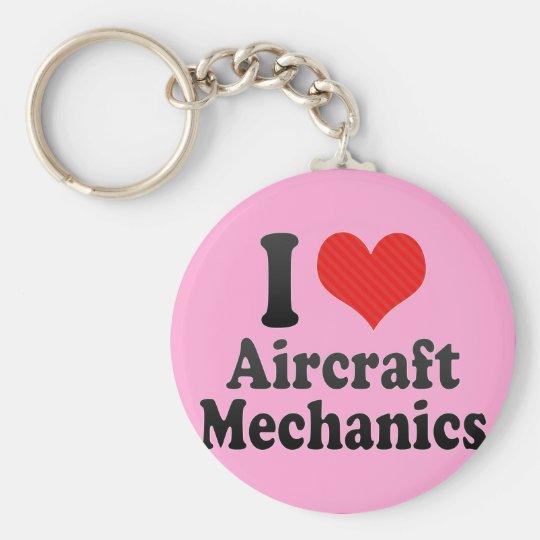 I Love Aircraft Mechanics Keychain