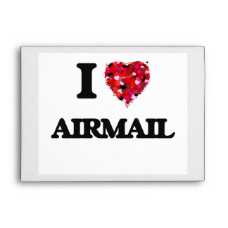 I Love Airmail Envelopes