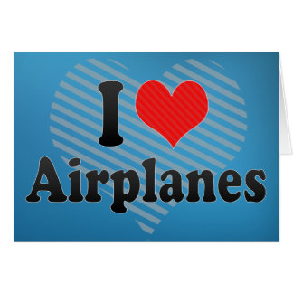 I Love Airplanes Card