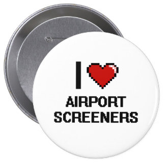 I love Airport Screeners 4 Inch Round Button