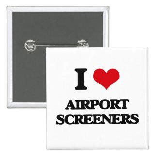 I love Airport Screeners Pinback Button