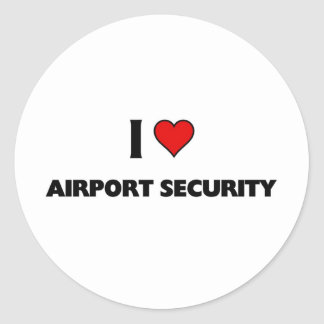 I love Airport Security Classic Round Sticker