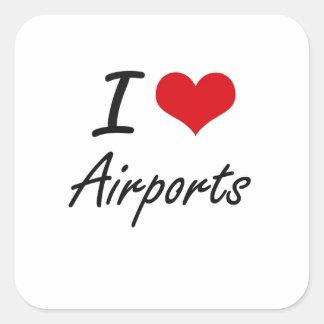 I Love Airports Artistic Design Square Sticker