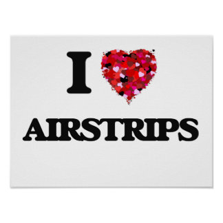 I Love Airstrips Poster