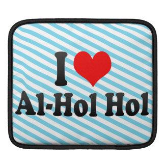 I love Al-Hol Hol iPad Sleeve