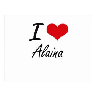 I Love Alaina artistic design Postcard