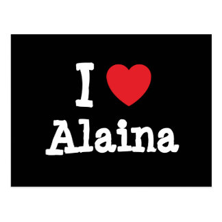 I love Alaina heart T-Shirt Postcard