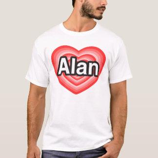 I love Alan. I love you Alan. Heart T-Shirt