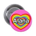 I love Alana, rainbow heart 2 Inch Round Button