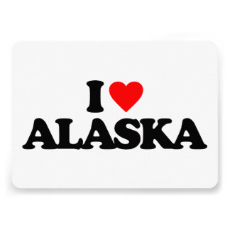 I LOVE ALASKA CUSTOM INVITATION
