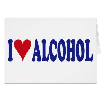 I Love Alcohol Card