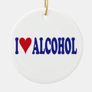 I Love Alcohol Ceramic Ornament