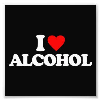 I LOVE ALCOHOL PHOTO PRINT