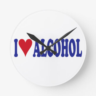 I Love Alcohol Round Clock