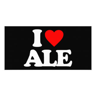 I LOVE ALE PERSONALIZED PHOTO CARD