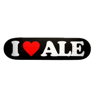 I LOVE ALE SKATEBOARD