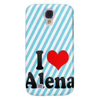 I love Alena Samsung Galaxy S4 Covers