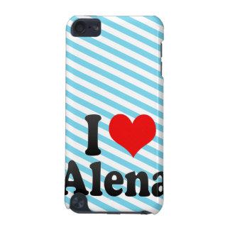 I love Alena iPod Touch 5G Cases