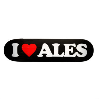 I LOVE ALES SKATEBOARD
