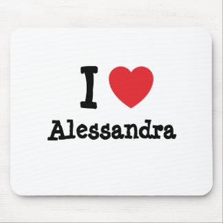 I love Alessandra heart T-Shirt Mouse Pad