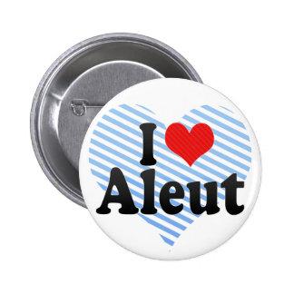 I Love Aleut Buttons