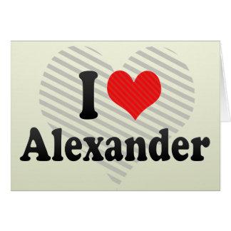 I Love Alexander Card
