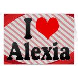 I love Alexia Greeting Card