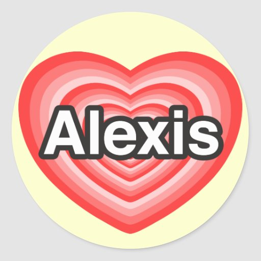 I love Alexis. I love you Alexis. Heart Classic Round Sticker