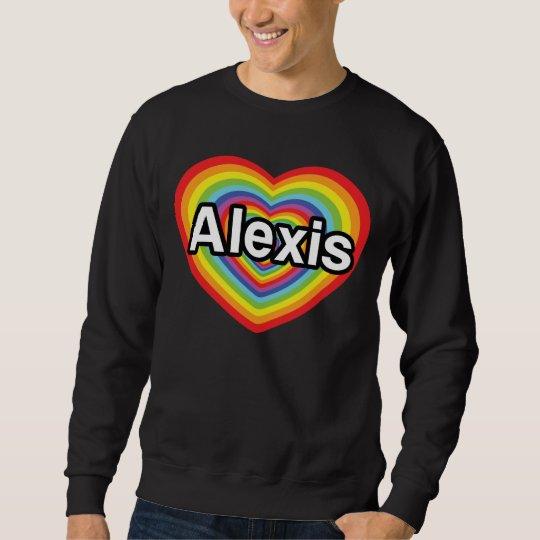 I love Alexis, rainbow heart Sweatshirt