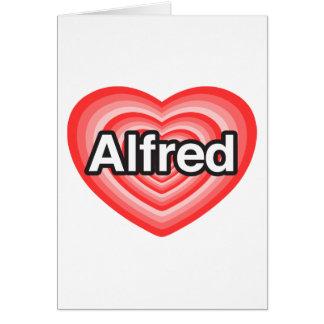 I love Alfred. I love you Alfred. Heart Card