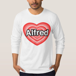 I love Alfred. I love you Alfred. Heart T-Shirt