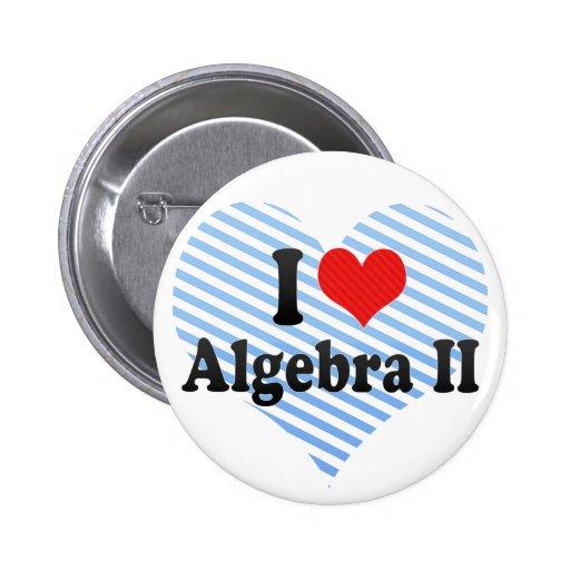 I Love Algebra II Pinback Buttons