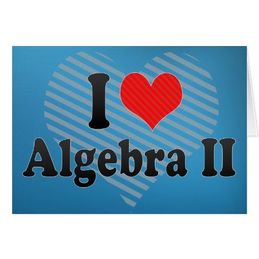 I Love Algebra II Greeting Card