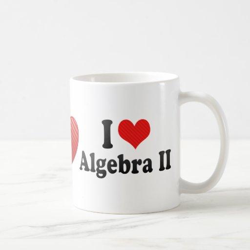 I Love Algebra II Coffee Mug