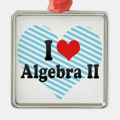 I Love Algebra II Ornaments