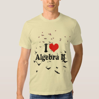 I Love Algebra II T Shirts