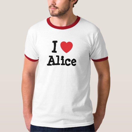 I love Alice heart T-Shirt