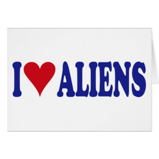 I Love Aliens Greeting Cards