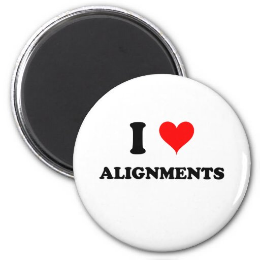 I Love Alignments 2 Inch Round Magnet
