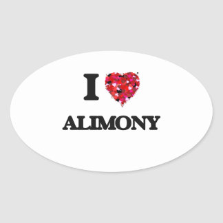 I Love Alimony Oval Sticker