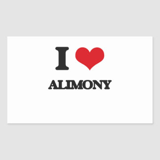 I Love Alimony Rectangular Sticker