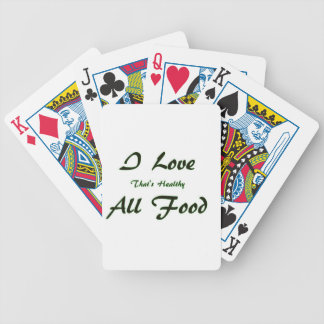 I Love All Food That's Healthy Bicycle Playing Cards