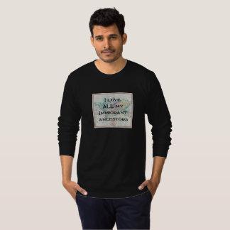 I Love All My Immigrant Ancestors | Custom T-Shirt