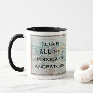I Love All My Immigrant Ancestors Mug
